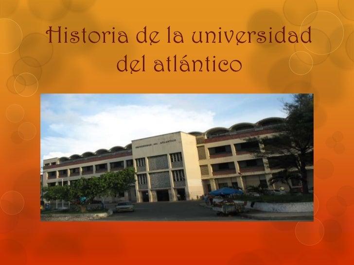 Historia de la universidad del atlántico<br />