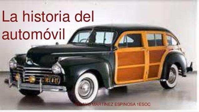 La historia del automóvil PELAYO MARTÍNEZ ESPINOSA 1ESOC