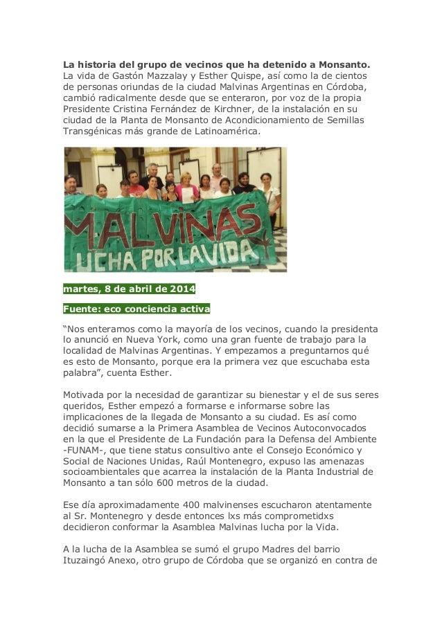 La historia del grupo de vecinos que ha detenido a Monsanto. La vida de Gastón Mazzalay y Esther Quispe, así como la de ci...