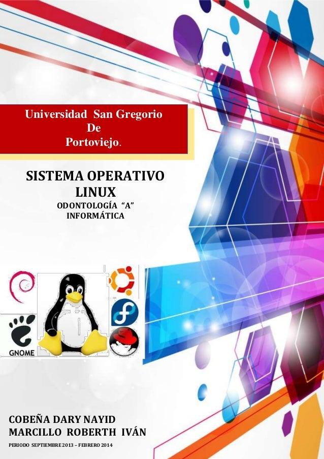 """Universidad San Gregorio De Portoviejo.  SISTEMA OPERATIVO LINUX ODONTOLOGÍA """"A"""" INFORMÁTICA  COBEÑA DARY NAYID MARCILLO R..."""