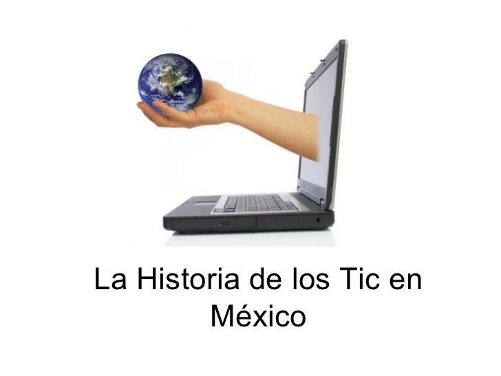 La Historia de los Tic en México