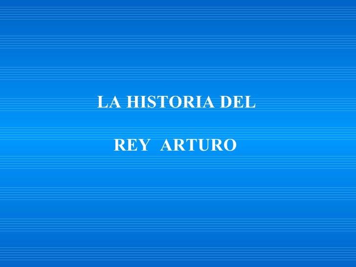 LA HISTORIA DEL REY  ARTURO