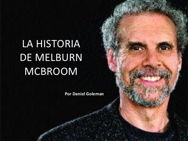 LA HISTORIA DE MELBURN MCBROOM Por Daniel Goleman