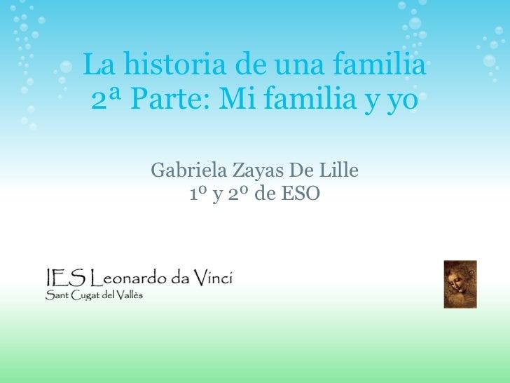 La historia de una familia2ª Parte: Mi familia y yo     Gabriela Zayas De Lille        1º y 2º de ESO