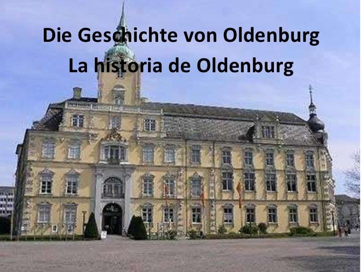Die Geschichte von Oldenburg La historia de Oldenburg