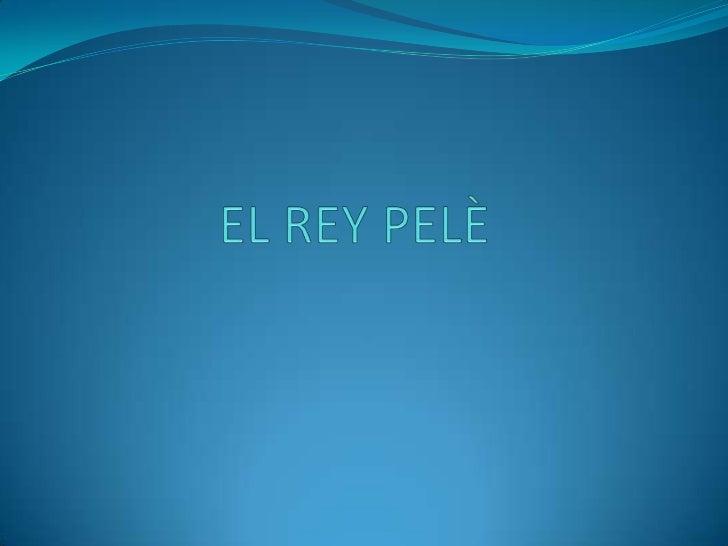 EL REY PELÈ<br />
