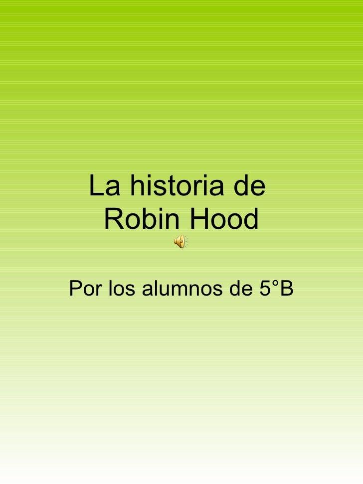 La historia de  Robin Hood Por los alumnos de 5°B