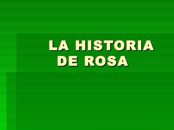 LA HISTORIA DE ROSA