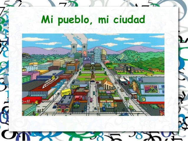 Mi pueblo, mi ciudad