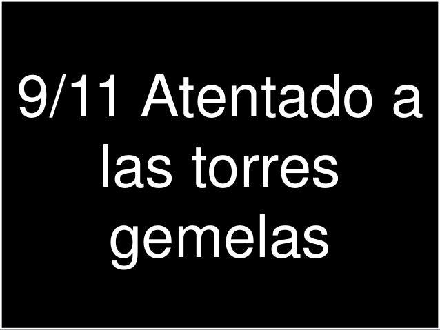 9/11 Atentado a las torres gemelas