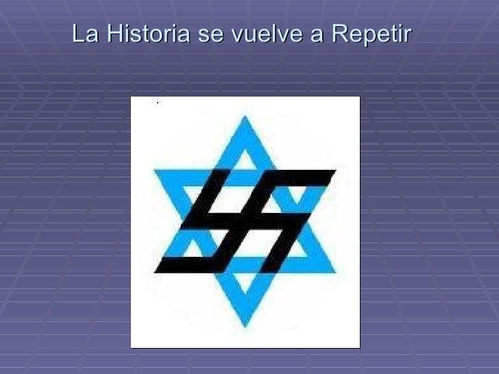 La Historia se vuelve a Repetir