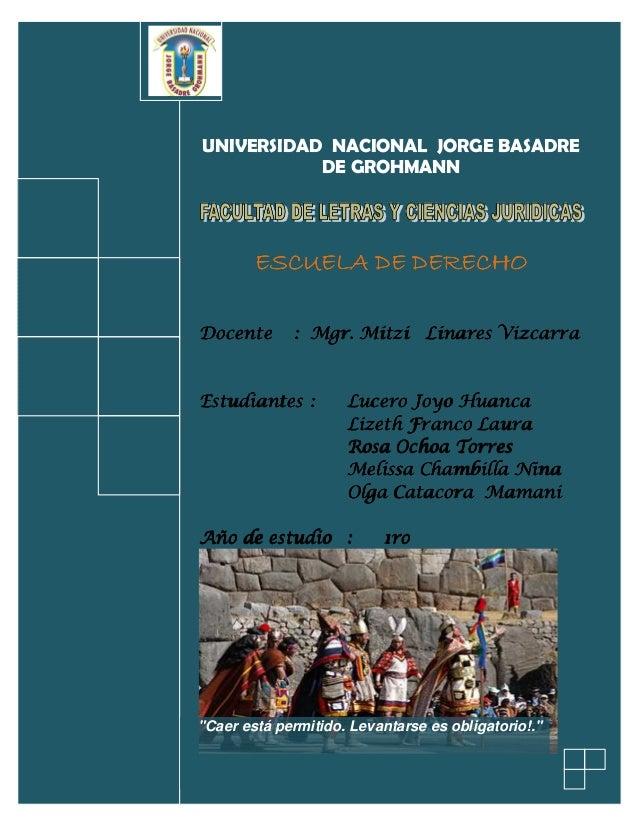 UNIVERSIDAD NACIONAL JORGE BASADRE DE GROHMANN ESCUELA DE DERECHOESCUELA DE DERECHOESCUELA DE DERECHOESCUELA DE DERECHO Do...