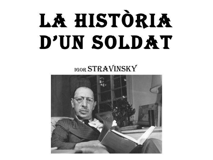 LA HISTÒRIA D'UN SOLDAT Igor  STRAVINSKY