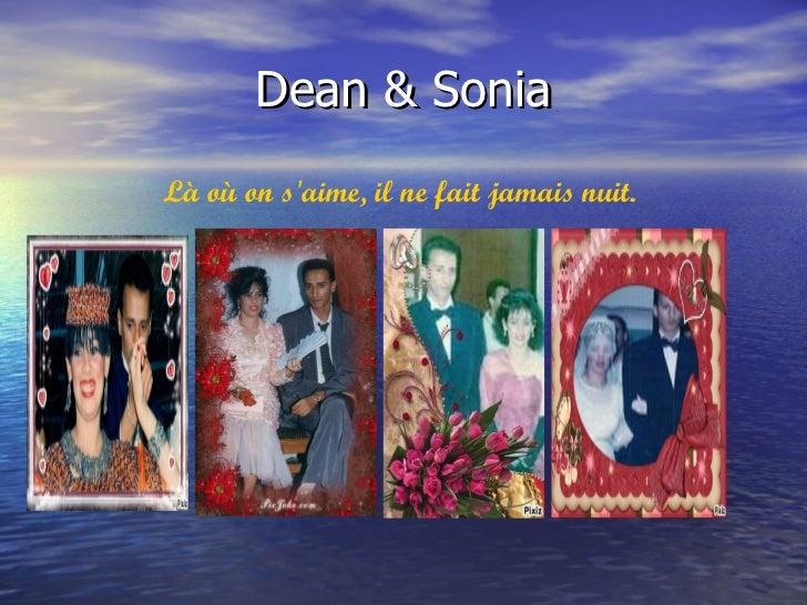 Dean & Sonia <ul><li>Là où on s' aime , il ne  fait   jamais   nuit .   </li></ul>