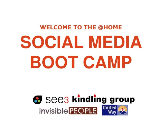 WELCOME TO THE @HOME  SOCIAL MEDIA BOOT CAMP
