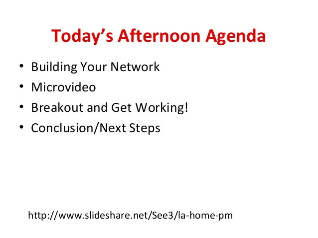 Today's Afternoon Agenda • • • •  Building Your Network Microvideo Breakout and Get Working! Conclusion/Next Steps  http:/...