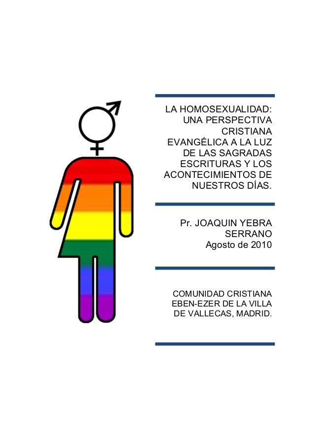 LA HOMOSEXUALIDAD: UNA PERSPECTIVA CRISTIANA EVANGÉLICA A LA LUZ DE LAS SAGRADAS ESCRITURAS Y LOS ACONTECIMIENTOS DE NUEST...
