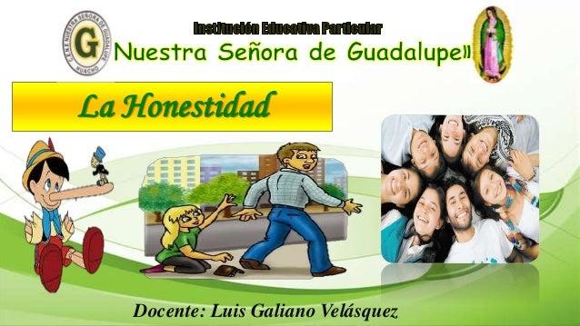 La Honestidad Docente: Luis Galiano Velásquez