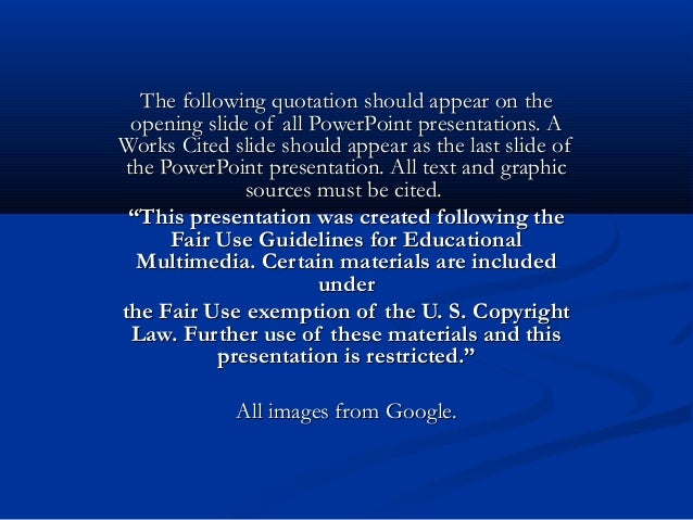 The following quotation should appear on theThe following quotation should appear on the opening slide of all PowerPoint p...