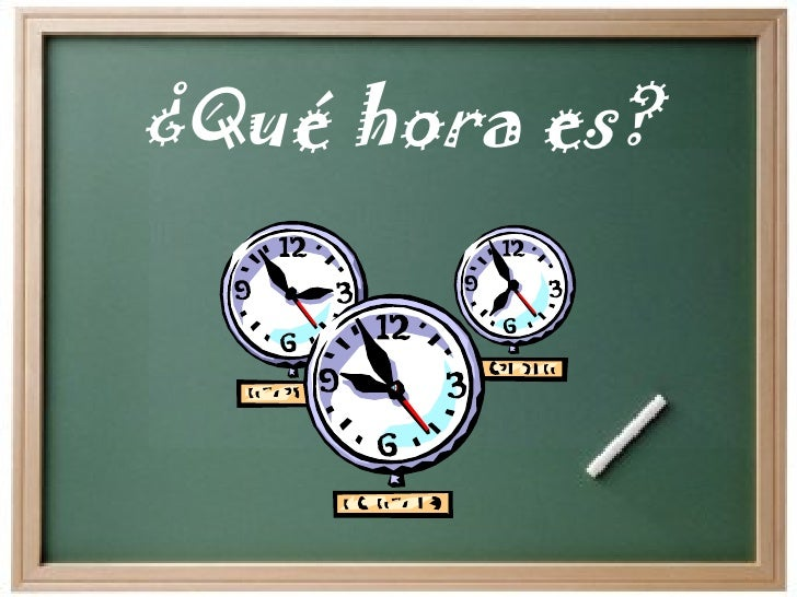 ¿Qué hora es?