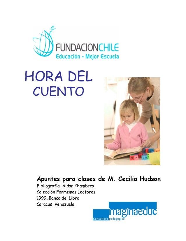 HORA DELCUENTOApuntes para clases de M. Cecilia HudsonBibliografía Aidan ChambersColección Formemos Lectores1999, Banco de...