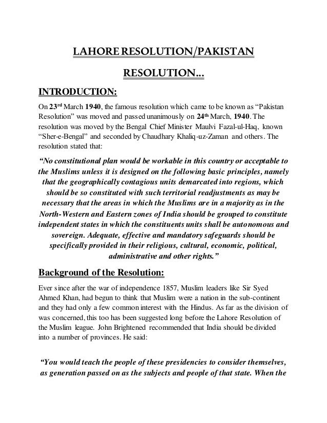 LAHORERESOLUTION/PAKISTAN RESOLUTION... INTRODUCTION: On 23rd March 1940, the famous resolution which came to be known as ...