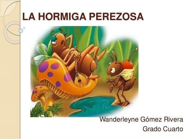 Resultado de imagen de LA HORMIGA PEREZOSA