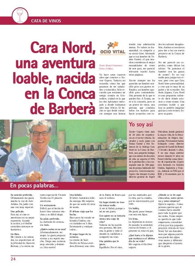 24 CATA DE VINOS Texto: Manel Colmenero Fotos: Cedidas Ya hace unos cuantos años que conozco a Xa- vier Cepero. Todavía no...