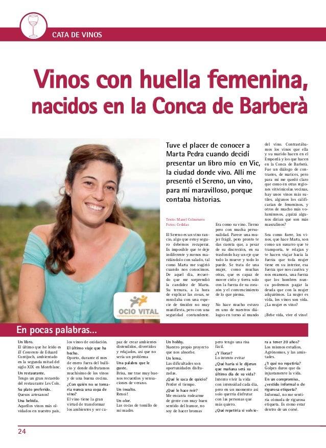 24 CATA DE VINOS Texto: Manel Colmenero Fotos: Cedidas El Sereno es un vino ran- cio, algo que estoy segu- ro debemos recu...