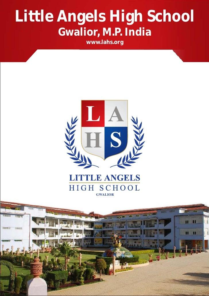Little Angels High School      Gwalior, M.P. India           www.lahs.org              GWALIOR