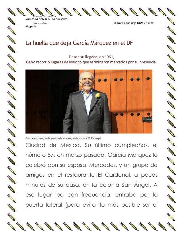 Secretaría de Educación NÚCLEO DE DESARROLLO EDUCATIVO San Juan Girón La huella que deja GGM en el DF Biografía La huella ...