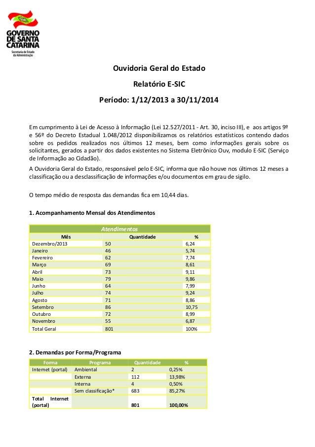 Ouvidoria Geral do Estado Relatório E-SIC Período: 1/12/2013 a 30/11/2014 Em cumprimento à Lei de Acesso à Informação (Lei...