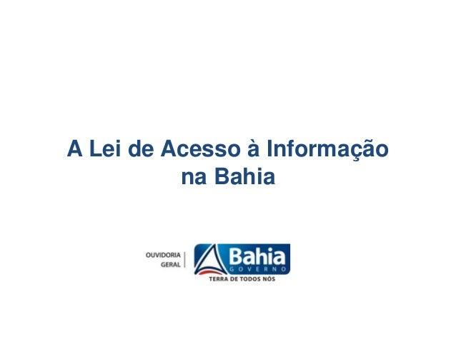A Lei de Acesso à Informação na Bahia
