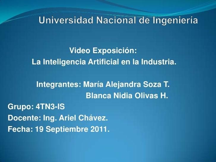 Universidad Nacional de Ingeniería <br />Video Exposición:<br /> La Inteligencia Artificial en la Industria.<br />Integran...