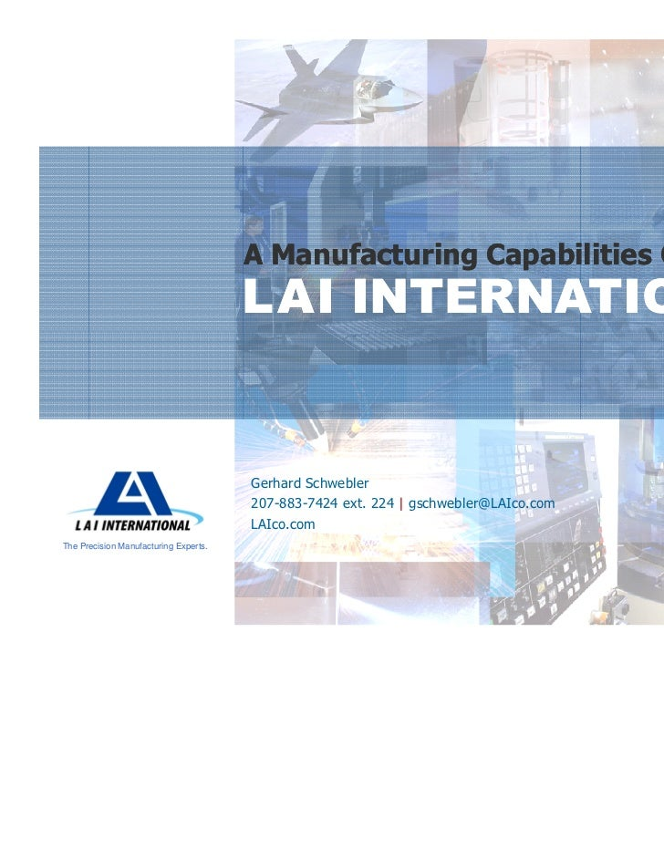 A Manufacturing Capabilities Overview                                       LAI INTERNATIONAL                             ...