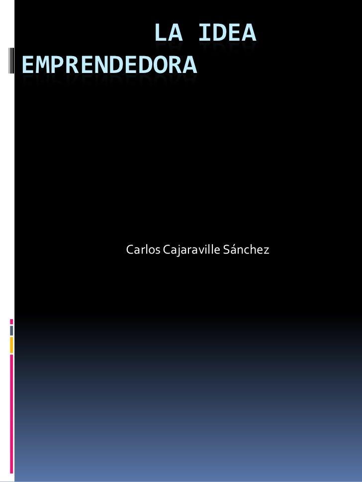 LA IDEAEMPRENDEDORA       Carlos Cajaraville Sánchez
