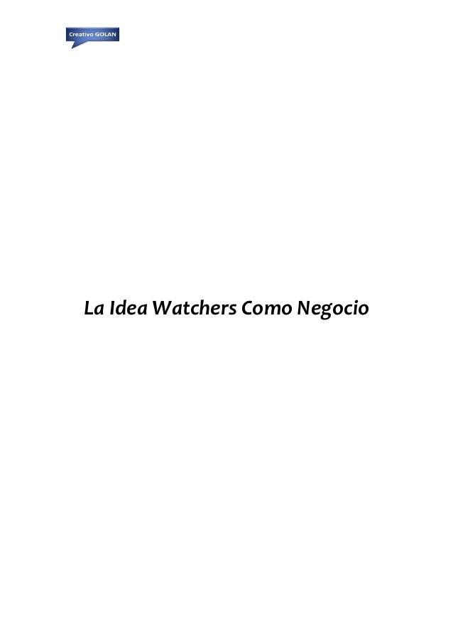 La Idea Watchers Como Negocio