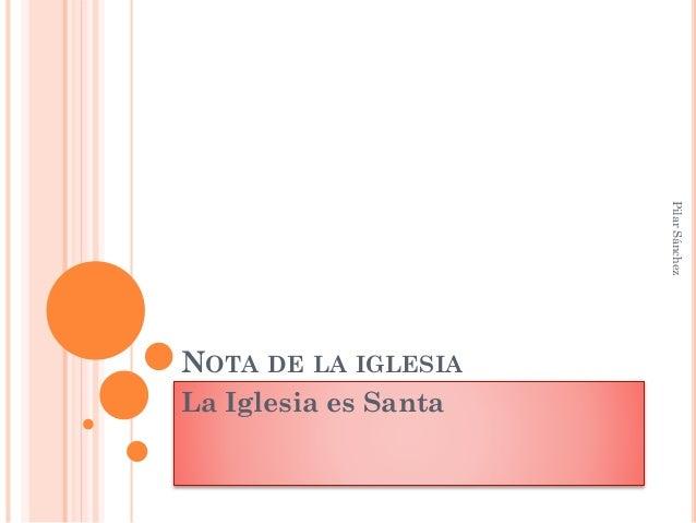 NOTA DE LA IGLESIA La Iglesia es Santa PilarSánchez