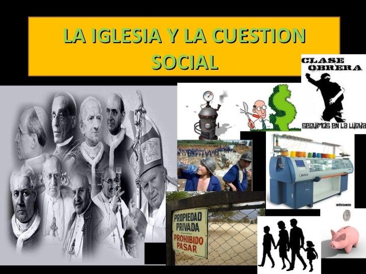 LA IGLESIA Y LA CUESTION SOCIAL