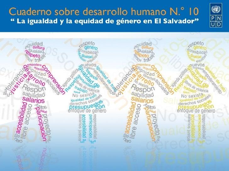 Desarrollo Humano y Género: Dos  caras de un mismo proceso      Ambos están referidos a la ampliación de la igualdad de   ...