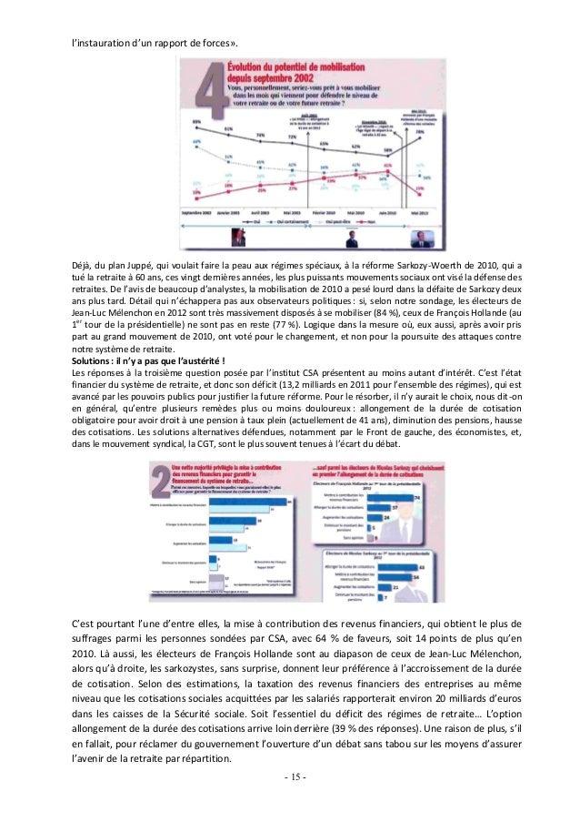 l'instauration d'un rapport de forces».Déjà, du plan Juppé, qui voulait faire la peau aux régimes spéciaux, à la réforme S...