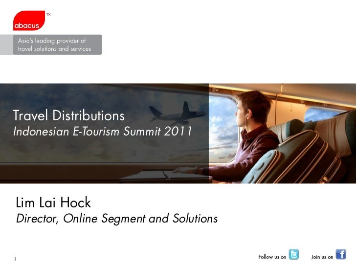 Travel DistributionsIndonesian E-Tourism Summit 2011Lim Lai HockDirector, Online Segment and Solutions1