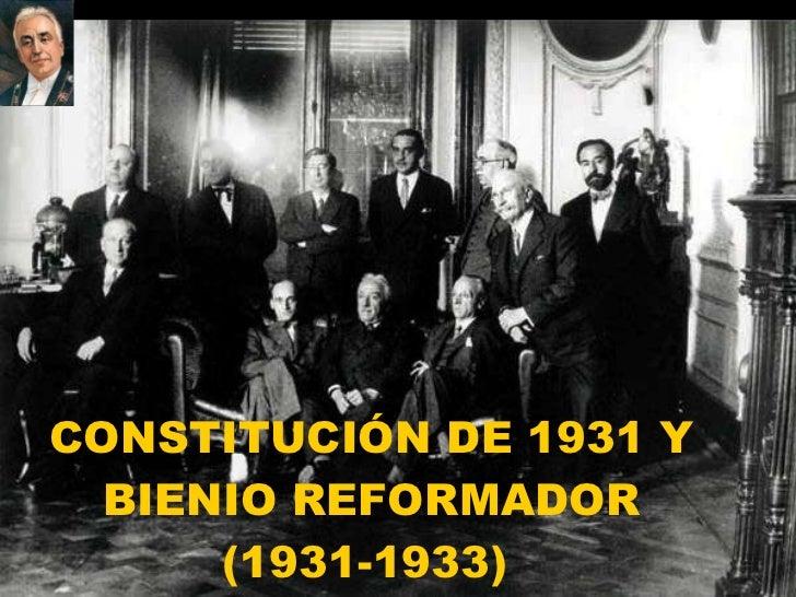 CONSTITUCIÓN DE 1931 Y BIENIO REFORMADOR (1931-1933) ...