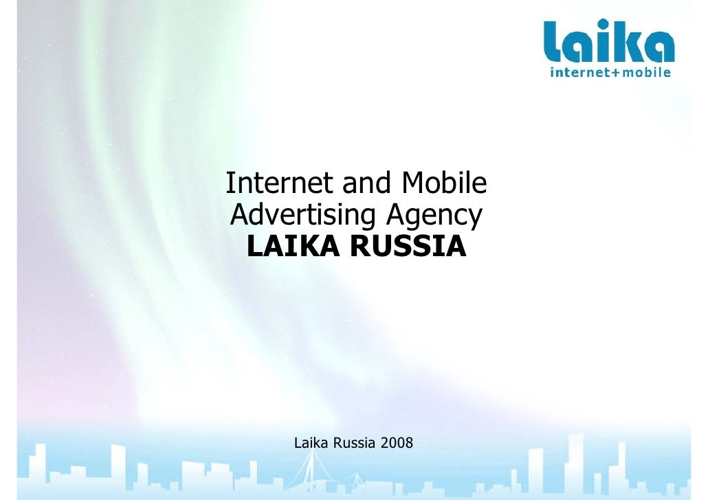 Internet and Mobile Advertising Agency   LAIKA RUSSIA         Laika Russia 2008