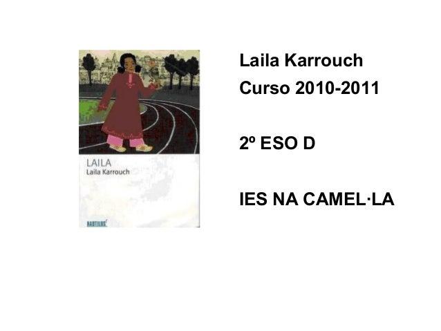 Laila Laila Karrouch Curso 2010-2011 2º ESO D IES NA CAMEL·LA
