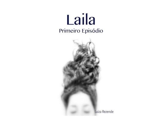 A série Laila é dedicada àqueles que  estão em um momento da vida de  refletir sobre suas escolhas pessoais e  profissiona...