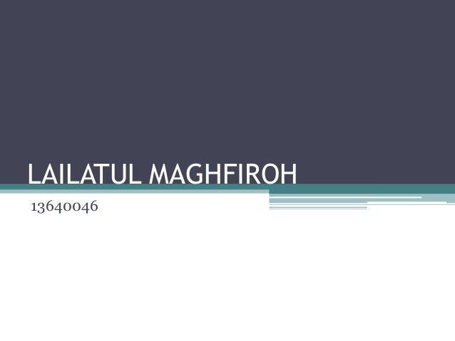 LAILATUL MAGHFIROH 13640046