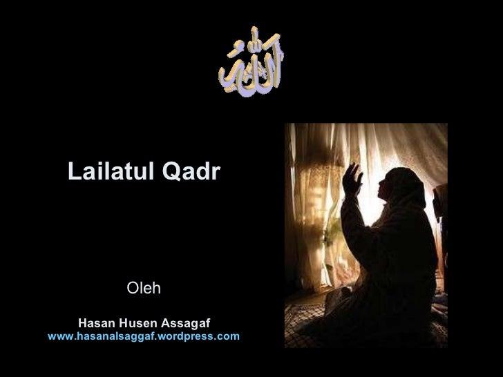 Lailatul Qadr Oleh Hasan Husen Assagaf www.hasanalsaggaf.wordpress.com