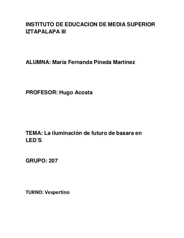 INSTITUTO DE EDUCACION DE MEDIA SUPERIORIZTAPALAPA IIIALUMNA: María Fernanda Pineda MartínezPROFESOR: Hugo AcostaTEMA: La ...