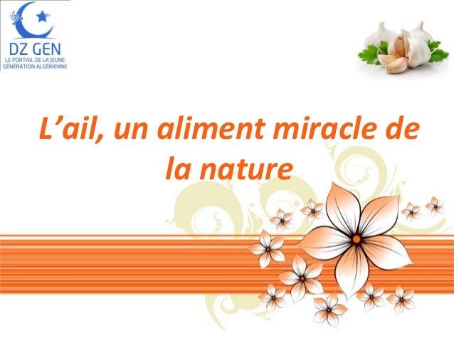 L'ail, un aliment miracle de la nature  Pour plus de modèles : Modèles Powerpoint PPT gratuits  Page 1